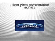 MKT 571 Week 5 Individual Assignment Client Pitch Presentation
