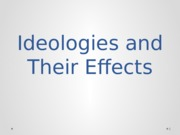 Ideologies+and+Their+Effects+Brief.pptx