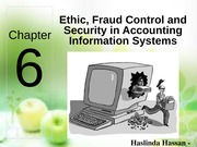 Chapter 6 - Ethic, Fraud Control and Security in AIS