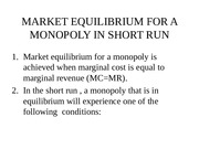 MARKET EQUILIBRIUM FOR A MONOPOLY IN SHORT RUN