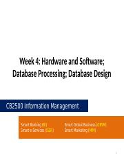 CB2500 - Week04 - Hardware and Software, Data Processing, Database Design.pptx