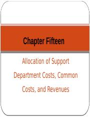 Chapter 15 - Allocation of Support Department Costs, Common Costs, and Revenues - Student.pptx