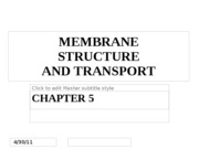 Chapter 5 - Membrane Structure and Transport