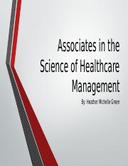 Associates in the Science of Healthcare Management.pptx