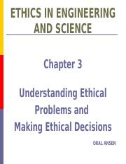 BİLGİ-ENGR 400 FALL 2015 P3 Understanding Ethical Problems  Making Ethical Decisions.pptx