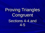 4.4 and 4.5 Proving Triangles Congruent