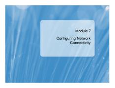 (Presentation)Configuring Network Connectivity.pdf