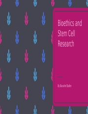 Bioethics and Stem Cell Research.pptx