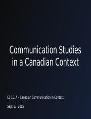 cs101_f15_Lecture 2 (Comm Studies in a Canadian Context) Powerpoint .pptx