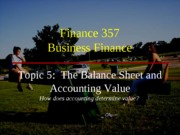 Notes 5.  BS and Accounting Value Fall 2013