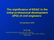 The significance of ED%26C in the initial professional development (IPD) of civil engineers