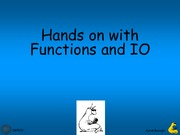 Lecture 12 - Hand on with Functions and IO
