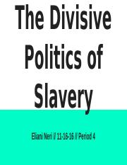 The Divisive Politics of Slavery.pptx