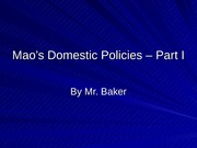 Mao%27s Domestic Policies - Part 1