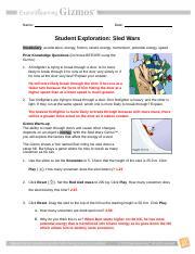 Sledwarsse Name Date Student Exploration Sled Wars Vocabulary Acceleration Energy Friction Kinetic Energy Momentum Potential Energy Speed Prior Course Hero