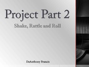 Project Part 2 Shake Rattle And Roll