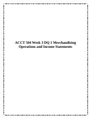 ACCT 504 Week 3 DQ 1 Merchandising Operations and Income Statements.docx