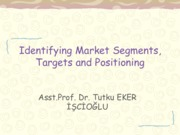 Week4-Identifying Market Segments, Targets and Positioning