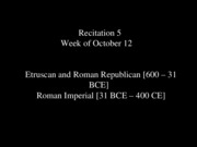 5 Recitation - Etruscan and Roman Imperial