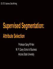 CIS_375_Supervised Segmentation_Attribute Selection_08_31_2016_UPDATED.pdf