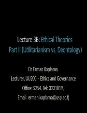 Lecture 3B- Ethical Theories Part II (Utilitarianism vs Deontology).pptx