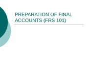 W6 - PREPARATION OF FINAL ACCOUNTS