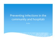 L19_Ho on 10Apr13_Preventing infections in the community & hospitals
