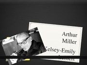 Presentation on Arthur Miller Summer 1 2014
