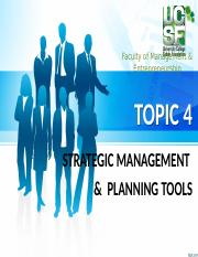 Topic 4 - Strategic Management %26 Planning Tools %28edited%29.pptx