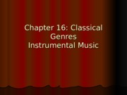 Chapter 16 Classical Genres: Instrumental Music