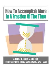 How To Accomplish More In A Fraction Of The Time.pdf