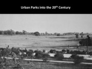 03 Urban Parks into the 20th c