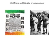 Lecture Slides 5- 1916 Rising and Irish War of Independence