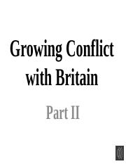 Growing Conflict with Britain Part II (1)
