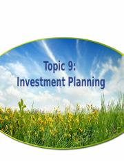 Topic 9 Investment Planning