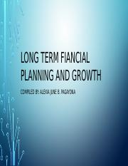 LONG TERM FIANCIAL PLANNING AND GROWTH