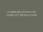 Communication for Conflict Resolution