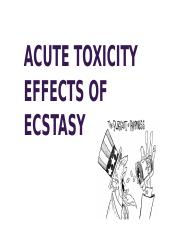 ACUTE TOXICITY EFFECTS OF ECSTASY.pptx