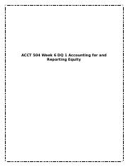 ACCT 504 Week 6 DQ 1 Accounting for and Reporting Equity.docx