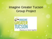 Imagine Greater Tucson Powerpoint