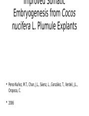 Improved somatic embryogenesis of Cocos nucifera L. plumule explants.pptx