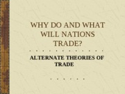Alternative Theories of Trade