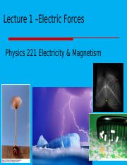 Lecture 1-221 - Intro & Electric Forces Sp17.pptx