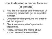 How to develop a market forecast (in