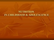 Nutritrion for chilkdhood and adolesence