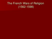 French Wars of Religion (1562-1598)