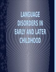 LANGUAGE DISORDERS IN EARLY AND LATER CHILDHOOD-students