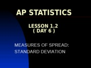 1-2 Day 5 (Part II) MEASURES OF SPREAD Standard Deviation