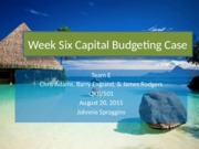 Team E Week Six Capital Budgeting Case Study V1