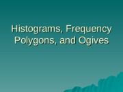 5_-_Histograms,_Frequency_Polygons_and_Oglives